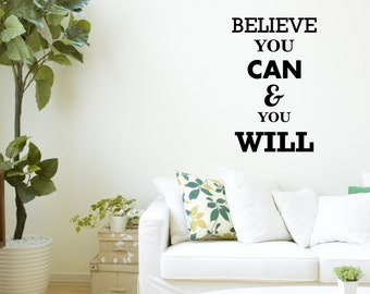 Believe you can & you will Vinyl wall art decal