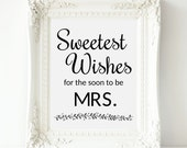 Bridal Shower Sign, Sweetest Wishes For Soon To Be Mrs - PRINTABLE Instant Download,Bridal Shower Decor, Hen Party Sign, Candy Table,3 Sizes