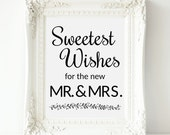 Wedding Sign, Sweetest Wishes For New Mr & Mrs - PRINTABLE Instant Download, Candy Buffet Sign, Wedding Wishes Sign,Guest Book Sign, 3 Sizes