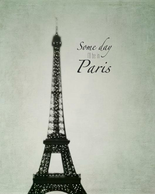 Some Day I'll be in Paris Quote Eiffel Tower Print