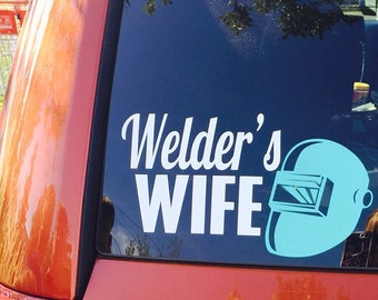 Welder's Wife Vehicle Window Vinyl Decal - Welder's Wife Decal - Welder's Wife Sticker - Car Vinyl Decal - Welder's Wife Car Window Sticker