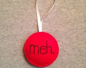 Meh Christmas Ornament