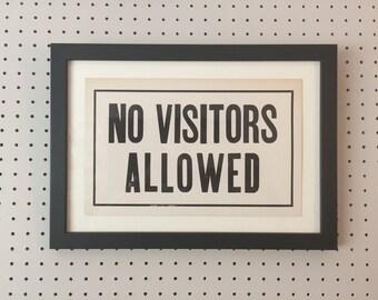 Vintage Sign - NO VISITORS ALLOWED