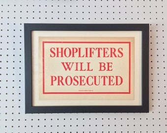 Vintage Sign - SHOPLIFTERS will be PROSECUTED
