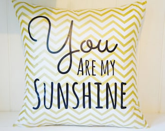 You are my Sunshine Pillow Cover, 20x20, gold metallic chevron