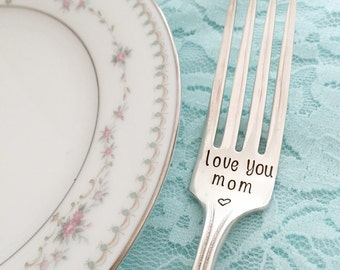 Love you mom. Fork: hand stamped vintage sugar spoon. Bouquet