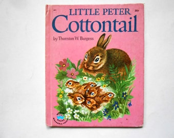 Little Peter Cottontail, a Vintage Children's Book, Thornton Burgess