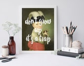 Don't Grow Up. It's a Trap. Minimal Art, Modern Poster, Art Print,  Decor, Black, White,Don't grow up, it's a trap, quote