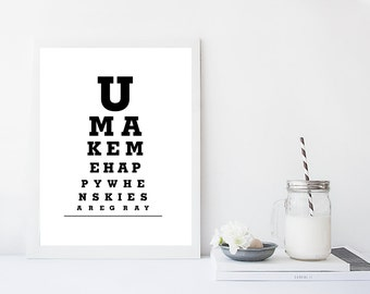 You Make Me Happy When Skies Are Gray Eye Chart Print, Quote print poster, Inspirational quote , quote wall art, Nursery