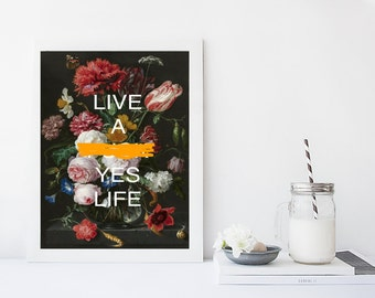 Modern Poster, Quotes on Art, Art Print, Inspiring Quote, Motivating Quote, Live a F*ck Yes Life,