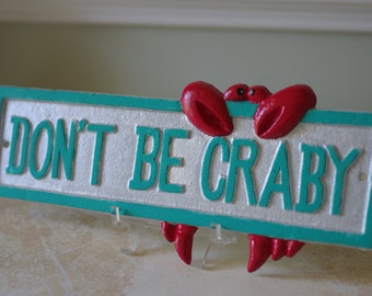 Beach Crab Sign - Don't Be Craby - Coastal Decor - Cast Iron Wall Decor - PICK YOUR COLORS