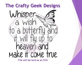 Whisper A Wish To A Butterfly And It Will Fly Up To Heaven And Make It Come True SVG File