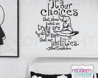 Harry Potter Our Choices Quote Vinyl Wall Decal Lettering It's Our Choices that show what we truly are for more than our abilities Quote