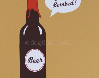 Beer Poster - Get Bombed - Beer Screen Print