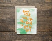 Anniversary card - green card - gold lettering - grow old with me