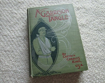 1896 A Garrison Tangle by Captain Charles King