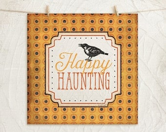 Happy Haunting - 12x12 Art Print -Wall, Vintage, Home Decor, Holiday, Halloween, Word Art, Crow-Black, Orange, White