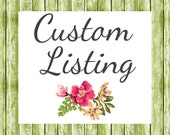 Custom Listing for Leslie S