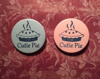 Cutie Pie Pinback Button - 2.25 Inches