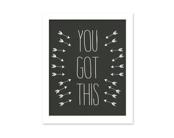You Got This - Inspirational Typography Poster - Arrows - Motivational Friendship Gift