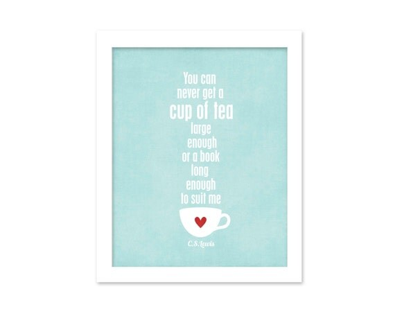 Digital Art Print A Cup of Tea and a Long Book - CS Lewis Quote Kitchen Decor Typography Poster
