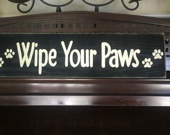 Wipe Your PAWS Sign Plaque For Dog Room or Pet Friendly Area with Pawprints Rustic Cottage Farmhouse Hand Painted Wooden U Pick Colors