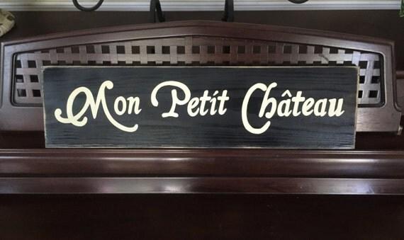 Mon Petit Chateau French My Little Castle Home House Decor Francophile Sign Plaque Wooden You Pick Color Hand Painted
