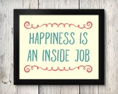 Happiness Is An Inside Job 8x10 Instant Download Printable Digital Art Print