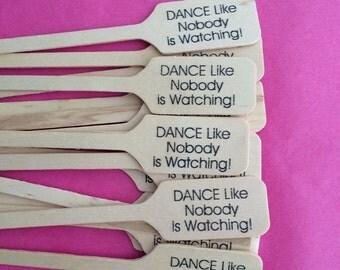 Dance Like Nobody is Watching Drink Stirrer / Birthday Party/ Perfect for Wedding / Set of 150 / Cocktail Stir Stick / Drink Stir Stick /