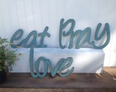 Eat Pray Love wall art, Metal Art, word art, word sign, Phrase, wall art,