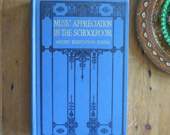 Antique 1935 Hardback Book Music Appreciation in the Classroom, Music Education Series by Thaddeus P. Giddings