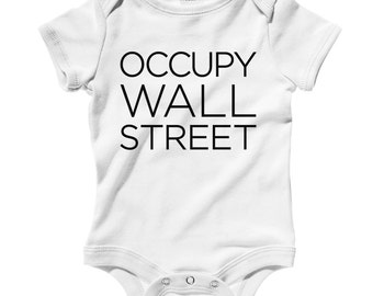 Baby Occupy Wall Street Romper - Infant One Piece - NB 6m 12m 18m 24m - Occupy Baby, Activist Baby, 99 Percent, Protest - 3 Colors