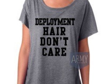 Deployment Hair Don't Care, military wife apparel, Hair Don't Care T-shirt, Army, Marine, Navy, Air Force, Coast Guard, gifts for her