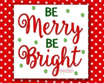 Be merry be bright 142 - machine embroidery design, christmas design, merry christmas embroidery, embroidery present
