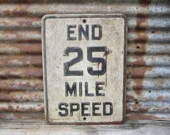RARE Antique Street Sign End 25 Mile Speed Heavily Aged Distressed Metal Road Sign Speed Limit Sign Rustic Primitive Old Sign Vintage vtg
