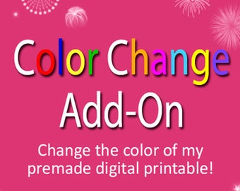Custom Color Change Add On - For Printable Wedding and Graduation Favor Candy Labels