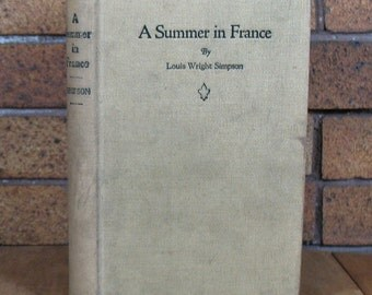 A Summer in France by Louis Wright Simpson - 1920s Pleasure Travel in France - HC 1st Ed 1925