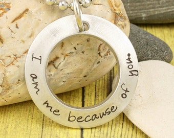 Friend/mentor gift  - I am me because... - Custom hand stamped pendant by iiwii emporium