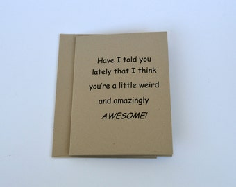 You are Awesome Greeting Card, You are weird Card, Kraft paper greeting card, Love card, recycled paper card, 4 1/4 x 5.5 cards