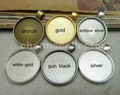 10PCS 25mm pendant trays round bezel cup cabochon mountings, gold/ silver/ bronze/ white gold/ gun black/ antique silver/ electro black