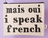 mais oui i speak french pouch