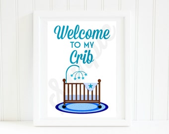 Welcome to my Crib Children's room Nursery Print