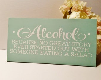 Sage Green Wedding Sign/Alcohol Sign, Because no great story ever started with someone eating a salad, Bar Sign/Bartender gift