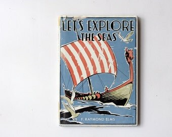Rare Vintage 1950s Children's Book - Let's Explore the Seas by F Raymond Elms, Nautical Home Decor, Adventure Travel Book, Beach House Decor
