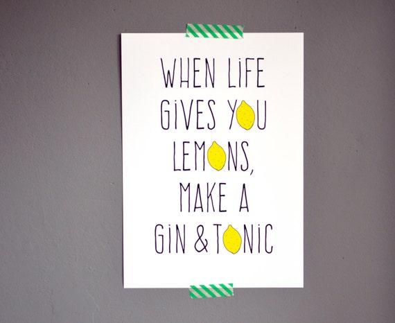 When Life Gives You Lemons Make A Gin And Tonic Print