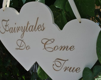 Fairytales Do Come True- Double Heart Shaped Wedding Sign, & Laser Etched