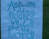 """Tea Towl """"As for Me and My House We Shall Serve the Lord"""""""