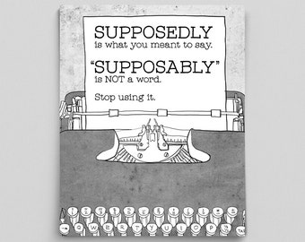English Grammar Print Supposedly Supposably Teacher Gifts for Teachers Typographic Print English Gifts Gag Gift Office Decor