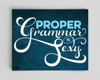 Proper Grammar is Sexy Grammar Print English Gift Teacher Gifts for Teachers Typographic Print English Gifts Office Decor Editor Copywriter