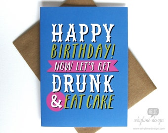 Let's Get Drunk and Eat Cake Birthday Card